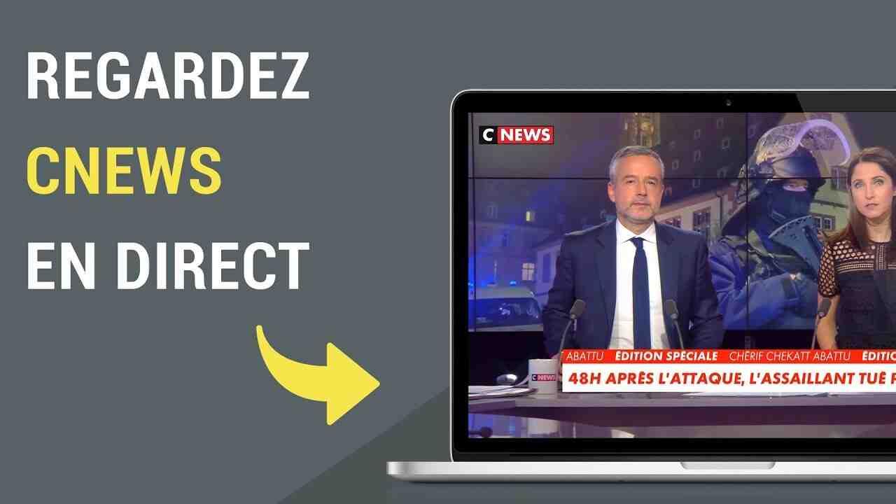 Regarder CNews en Direct
